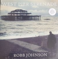Robb Johnson ‎– West Pier Serenade RSD 2013